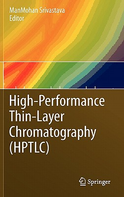 High-Performance Thin-Layer Chromatography (HPTLC) By Srivastava, Manmohan (EDT)